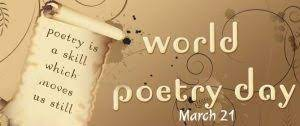 Our Poems Corner -        World Poetry Day